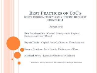 Best Practices of  CoC�s South Central Pennsylvania Housing Recovery Summit 2014