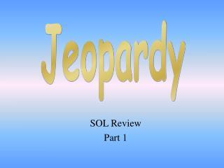 SOL Review  Part 1
