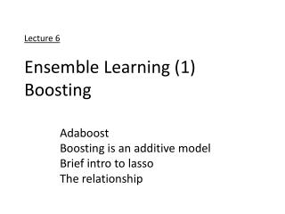 Lecture 6 Ensemble Learning (1) Boosting