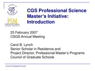 CGS Professional Science Master's Initiative:  Introduction