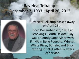 Ray  Neal  Telkamp  December 7, 1933 - April 26, 2012
