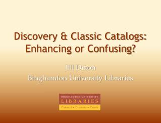 Discovery & Classic Catalogs: Enhancing or Confusing?