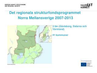 Det regionala strukturfondsprogrammet  Norra Mellansverige 2007-2013