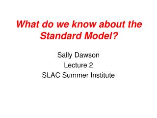 What do we know about the Standard Model