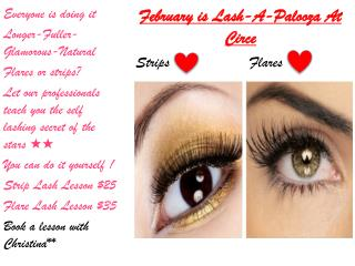 February  is Lash-A- Palooza At  Circe  Strips Flares
