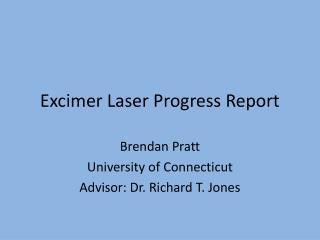 Excimer  Laser Progress Report