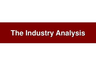 The Industry Analysis