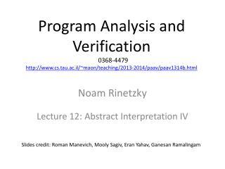 Noam Rinetzky Lecture 12: Abstract Interpretation IV