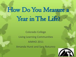Colorado College  Living Learning Communities AIMHO 2011 Amanda Hurst and Sara Rotunno