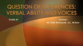 QUESTION OF DIFFERENCES: VERBAL ABILITY AND VOICES