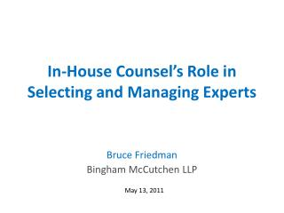 In-House Counsel ' s Role in Selecting and Managing Experts