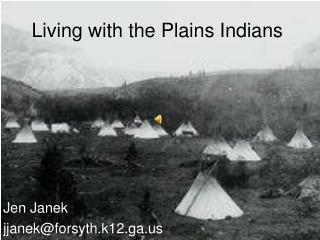 Living with the Plains Indians