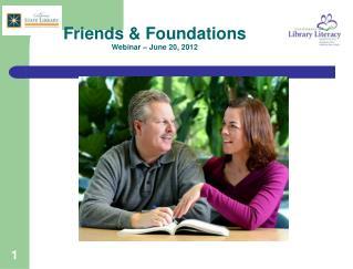 Friends & Foundations Webinar – June 20, 2012