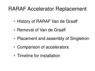 RARAF Accelerator Replacement