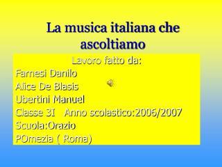 La musica italiana che ascoltiamo