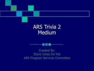 ARS Trivia 2 Medium
