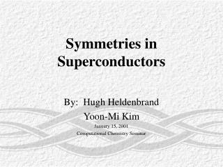 Symmetries in Superconductors