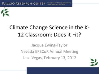 Climate Change Science in the K-12 Classroom: Does it Fit?