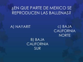 �EN QUE PARTE DE MEXICO SE REPRODUCEN LAS BALLENAS?