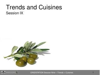 Trends and Cuisines Session IX