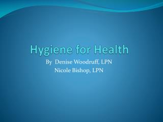 Hygiene for Health