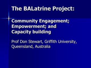 The BALatrine Project: Community Engagement; Empowerment; and  Capacity building