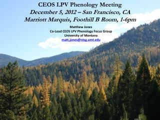 CEOS LPV Phenology Meeting December 5, 2012 – San Francisco, CA