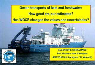 Ocean transports of heat and freshwater: How good are our estimates Has WOCE changed the values and uncertainties