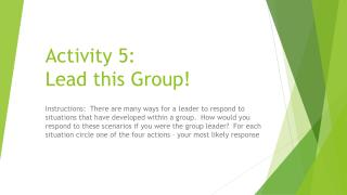 Activity 5:  Lead this Group!