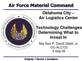 Oklahoma City –  Air Logistics Center  Technology Challenges Determining What to Invest In