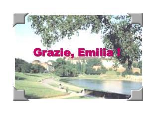 Grazie, Emilia !