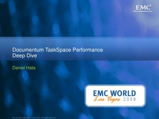 Documentum TaskSpace Performance  Deep Dive