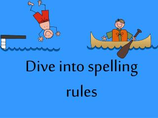 Dive into spelling rules