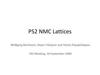 PS2 NMC Lattices
