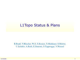 L1Topo  S tatus & Plans