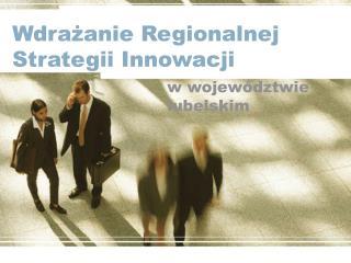 Wdra?anie Regionalnej Strategii Innowacji