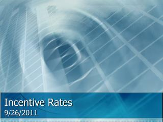 Incentive Rates