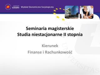 Seminaria magisterskie Studia niestacjonarne II stopnia