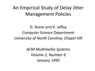 An Empirical Study of Delay Jitter Management Policies