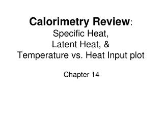 Calorimetry Review : Specific Heat,  Latent Heat, & Temperature vs. Heat Input plot