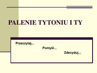 PALENIE TYTONIU I TY