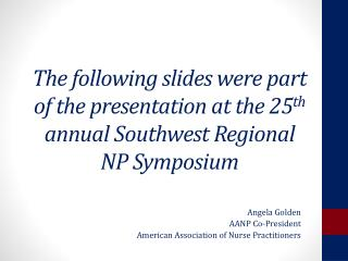 Angela Golden AANP Co-President American Association of Nurse Practitioners