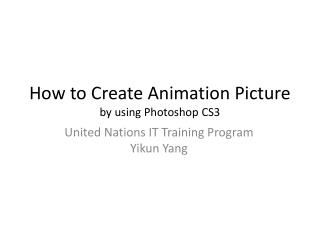 How to Create Animation Picture by using Photoshop CS3