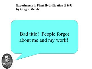 Experiments in Plant Hybridization (1865) by Gregor Mendel