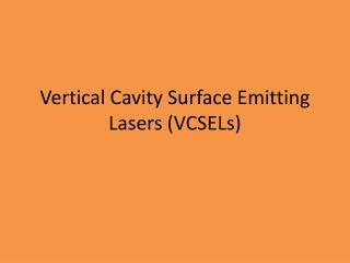 Vertical Cavity Surface Emitting Lasers (VCSELs)