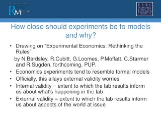 How close should experiments be to models and why?