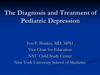 The Diagnosis and Treatment of Pediatric Depression
