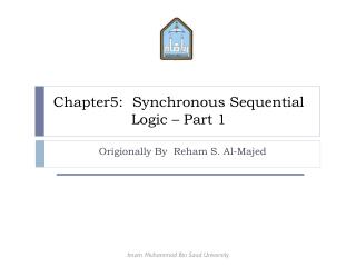 Chapter5:  Synchronous Sequential Logic – Part 1