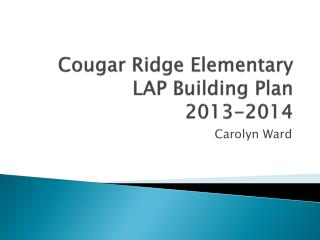 Cougar Ridge Elementary LAP Building Plan 2013-2014