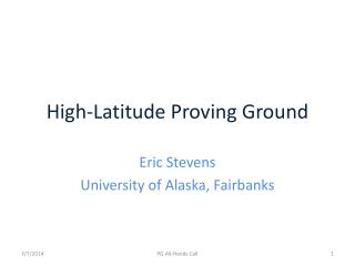 High-Latitude Proving Ground